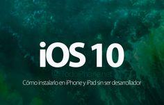 Sabías que Cómo instalar iOS 10 Beta en iPhone y iPad sin ser desarrollador