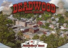 Deadwood SD. @Patricia Nickens Derryberry Rapid City
