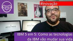 #ibm5in5: tecnologia para cura de doenças e um planeta melhor e com meno...