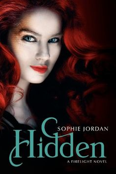 Hidden by Sophie Jordan Hidden is the third and last of the Firelight series, which is about Jacinda, a girl who can turn into a dragon (draki) who falls in love with a boy,Will,whose family hunt...