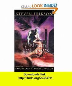 Blood Follows A Tale of Bauchelain and Korbal Broach (9781597800044) Steven Erikson, Mike Dringenberg , ISBN-10: 159780004X  , ISBN-13: 978-1597800044 ,  , tutorials , pdf , ebook , torrent , downloads , rapidshare , filesonic , hotfile , megaupload , fileserve