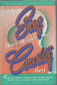 Sing Your Heart Out, Country Boy by Dorothy Horstman, http://www.amazon.com/dp/0915608197/ref=cm_sw_r_pi_dp_d718qb11RZE9F