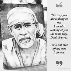 Sai Baba Quotes, Sai Baba Pictures, Baba Image, Sai Ram, Love Life, Art Sketches, My Eyes, Blessings, No Worries