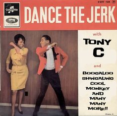 Image detail for -KING MEGATRIP: Tony C – Dance the Jerk!