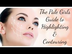 The Pale Girl's Guide to Highlighting and Contouring | Phyrra - Beauty for the Bold