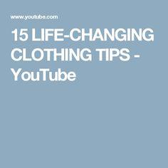 15 LIFE-CHANGING CLOTHING TIPS - YouTube