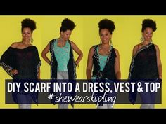 Refashion a Scarf into a DIY Dress, Vest & Top #shewearskipling - YouTube