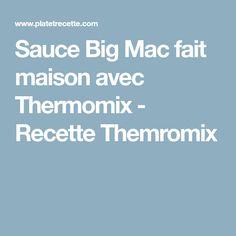 Sauce Big Mac fait maison avec Thermomix - Recette Themromix