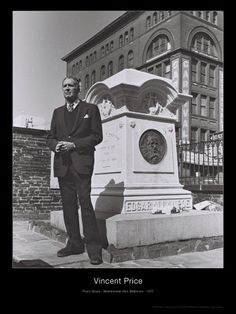 Vincent Price at Edgar Allen Poe's grave.     This rare, candid photo of the actor visiting Edgar Allan Poe's grave at the Westminster Burial Grounds was taken by Jeff Jerome, the curator of the Poe House and Museum in Baltimore, when Mr. Price was on tour with his one-man show Diversions and Delights, in 1977.