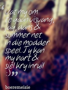 Boeremeisie by ♡: Meisies & kêrels Song Quotes, Wise Quotes, Qoutes, Afrikaanse Quotes, Quotes And Notes, Marriage Tips, Love Yourself Quotes, Wedding Quotes, Love You More Than