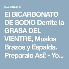 El BICARBONATO DE SODIO Derrite la GRASA DEL VIENTRE, Muslos Brazos y Espalda. Preparalo Así! - YouTube