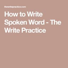 How to Write Spoken Word - The Write Practice