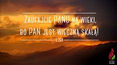 Zaufajcie PANU na wieki, bo PAN jest wieczną skałą! - Iz 26,4 -