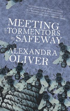 Shortlisted for the Pat Lowther Memorial Award.  Read the review at The National Post: http://arts.nationalpost.com/2013/11/15/michael-lista-on-poetry-meeting-the-tormentors-in-safeway-by-alexandra-oliver/