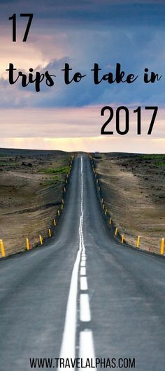 Are you looking for some travel inspiration, and trying to figure out your travel plans for the next year? Here are our picks for the top 17 best trips to take in 2017 to fuel your wanderlust! - Travel Alphas - www.travelalphas.com - Thanks for pinning!