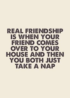 Real friendship take a nap together. Tap to see more inspirational quotes that show what true friendship means. - @mobile9