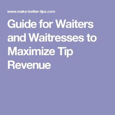 Tips For Restaurant Waiters/waitresses To Make Better Tips.