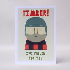 Timber! I've Fallen For you Card