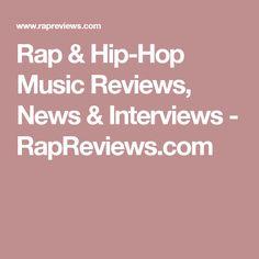 Rap & Hip-Hop Music Reviews, News & Interviews - RapReviews.com