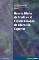 Nuevos títulos de grado en el Espacio Europeo de Educación Superior / Julio V. Gavidia Sánchez, José A. López Sánchez, Jesús Rodríguez Torrejón (coords.) ; Manuel Barbancho Medina... [et al.]