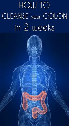 HOW TO CLEANSE YOUR COLON IN 2 WEEKS