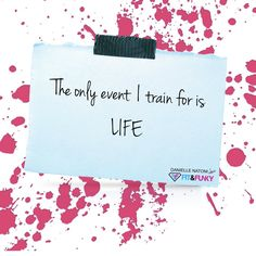 The only event I train for is LIFE | personal development  | motivation  |  inspiration  | self improvement  | goal setting  | self help reading books  | entrepreneur  | personal development | how to achieve your goals | how to achieve your dreams | entrepreneurship | daily mantra | quotes to live by  |  training