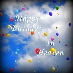 70 Best Happy Birthday In Heaven Images In 2019 Birthday Wishes