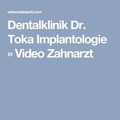 Dentalklinik Dr. Toka Implantologie » Video Zahnarzt