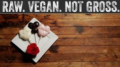 Valentine's Day Candy | Raw. Vegan. Not Gross.