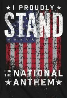 We stand for the National Anthem – proudly! We stand for the National Anthem – proudly! American Pride, American Flag, American History, American Anthem, American Spirit, American Presidents, American Girl, I Love America, God Bless America