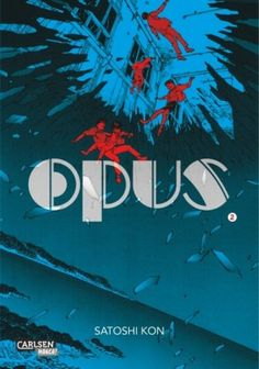 Satoshi Kon - Opus (Band 2)