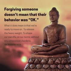 "Forgiving someone doesn't mean that their behavior was ""OK."""