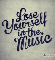 Get lost in the music!