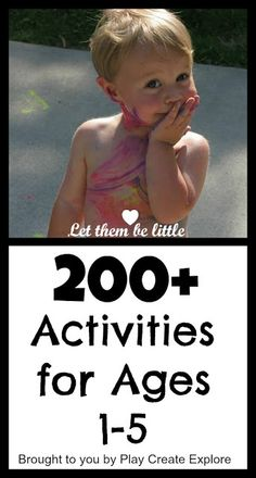 200 Plus Activities For Ages 1 - 5 (1) From: Play Create Explore (2) Webpage has a convenient Pin It Button - in-the-corner