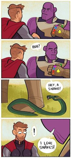 A four panel comic. Thor and Thanos are about to fight when Thanos looks down and sees a snake on his boot. He says 'Hey, a snake! I love snakes!' Thor definitely recognizes that snake. And then Loki stabs Thanos Avengers Humor, Marvel Avengers, Marvel Jokes, Marvel Comics, Heros Comics, Funny Marvel Memes, Dc Memes, Marvel Heroes, Funny Comics