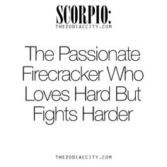 Zodiac Scorpio: The Passionate Firecracker Who Loves Hard But Fights Harder. Astrology Scorpio, Scorpio Traits, Scorpio Zodiac Facts, Zodiac Signs Scorpio, Scorpio Quotes, Zodiac Quotes, True Quotes, Scorpio Funny, Horoscope Signs