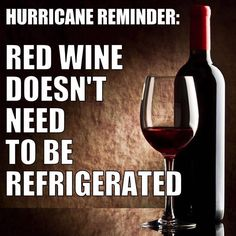 Hurricane Reminder Red Wine Doesn T Need To Be Refrigerated