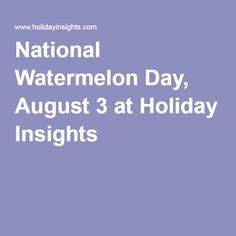 National Watermelon Day, August Daily Calendar Holidays by Holiday Insights Daily Calendar, Holiday Calendar, August Home, National Watermelon Day, For Your Party, House Party, Some Fun, Holiday Fun, Party Planning