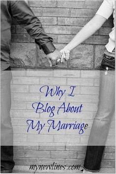 Old Lines: Why I Write About My Marriage writing, writing ideas, creative writing ideas Blog Topics