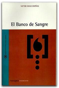 El banco de sangre – Víctor Hugo Dueñas – Universidad del Valle   www.librosyeditores.com/tiendalemoine/bacteriologia/1699-el-banco-de-sangre.html    Editores y distribuidores.