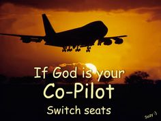 I'm always his co-pilot except for when I'm the pilot, then he becomes my co-pilot(: