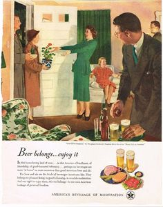 """Paper Ads Beer Belongs... enjoy it A mid-1950s ad from the United States Brewers Foundation promoting America's use of beer in every day life.  """"Housewarming"""""""