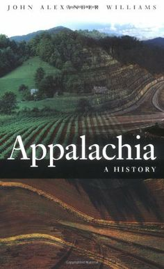 Appalachia: A History by John Alexander Williams. $19.32. Author: John Alexander Williams. Publisher: The University of North Carolina Press (December 4, 2001)