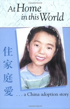 At Home in This World, A China Adoption Story on www.amightygirl.com