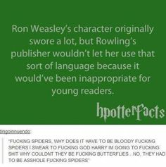 "not at all surprised. I loved when he said ""effing"" in DH. It was clear what JKR meant him to say"