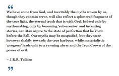 J.R.R. Tolkien - on myths and truth <3