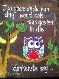 Image result for ashoop Afrikaans Quotes, 90th Birthday, Scripture Verses, Cute Quotes, Life Lessons, Projects To Try, Windmill, Metal Art, Owls