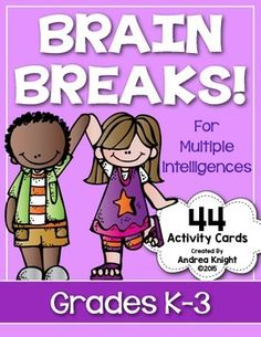 Brain Breaks for Multiple Intelligences:  44 Fun Open-Ended Activity Cards for K-3 Children.  This set includes tips for using brain breaks effectively in your classroom.  They also work well as class-builders to help strengthen the classroom community.  #brainbreaks
