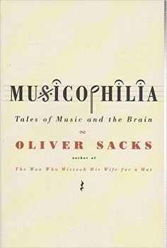 Musicophilia: Tales of Music and the Brain, Revised and Expanded Edition: Oliver Sacks: 8581000001775: Amazon.com: Books
