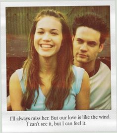 i'll always miss her. But our love is like the wind. I can't see it, but i can feel it.